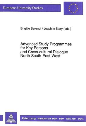 Advanced Study Programmes for Key Persons and Cross-cultural Dialogue North-South-East-West