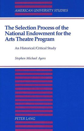 The Selection Process of the National Endowment for the Arts Theatre Program