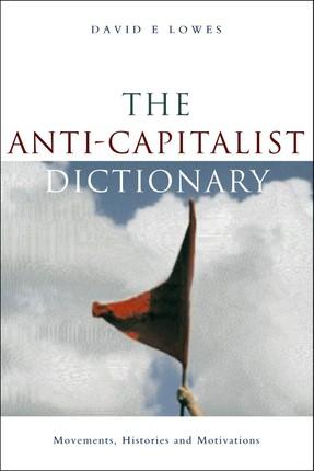 The Anti-Capitalist Dictionary