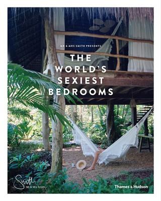 Mr & Mrs Smith Presents the World's Sexiest Bedrooms
