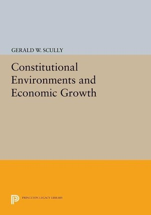 Constitutional Environments and Economic Growth