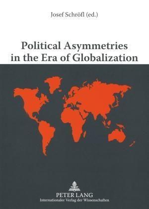 Political Asymmetries in the Era of Globalization
