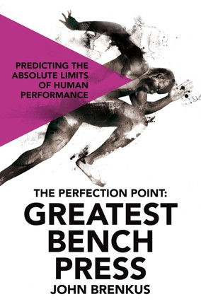 The Perfection Point: Greatest Bench Press