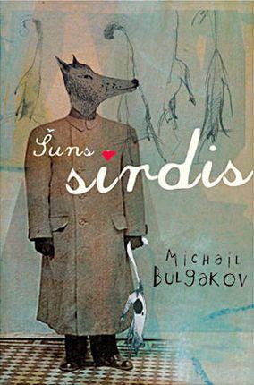 ŠUNS ŠIRDIS: satyros, grotesko ir juodojo humoro kupinas alegorinis kūrinys, iki šiol stulbinantis ir žavintis skaitytojus