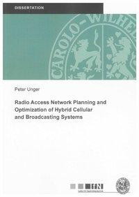 Radio Access Network Planning and Optimization of Hybrid Cellular and Broadcasting Systems