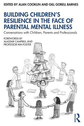 Building Children's Resilience in the Face of Parental Mental Illness