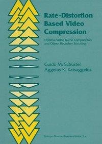 Rate-Distortion Based Video Compression