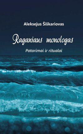 Raganiaus monologas: patarimai ir ritualai