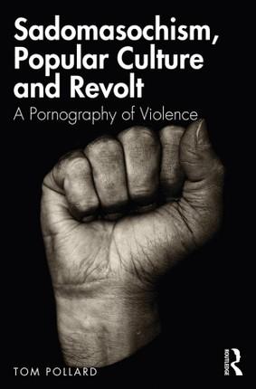Sadomasochism, Popular Culture and Revolt