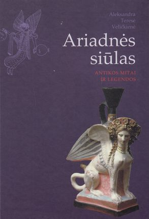 Ariadnės siūlas. Antikos mitai ir legendos