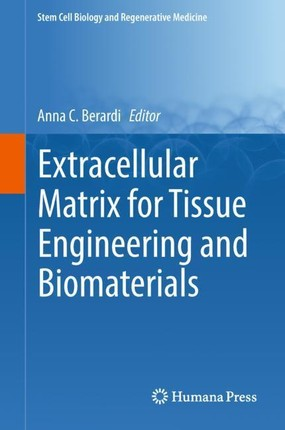 Extracellular Matrix for Tissue Engineering and Biomaterials