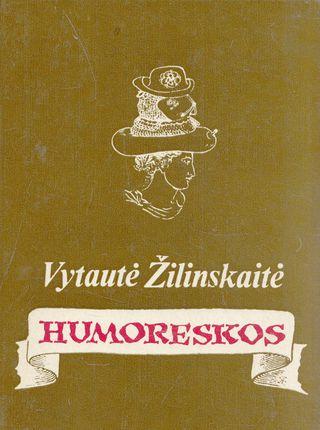 Humoreskos. Vytautė Žilinskaitė