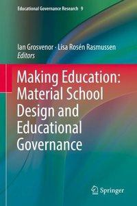 Making Education: Material School Design and Educational Governance