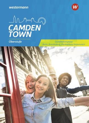 Camden Town Oberstufe Sekundarstufe II. Schülerband Qualifikationsphase. Berlin, Brandenburg und Mecklenburg-Vorpommern