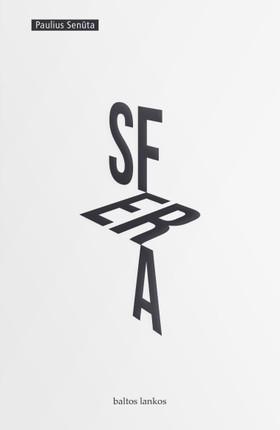 SFERA: pirmoji Pauliaus Senūtos knyga