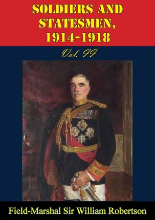 Soldiers And Statesmen, 1914-1918 Vol. II