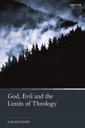 God, Evil and the Limits of Theology