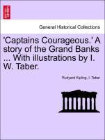 'Captains Courageous.' A story of the Grand Banks ... With illustrations by I. W. Taber.