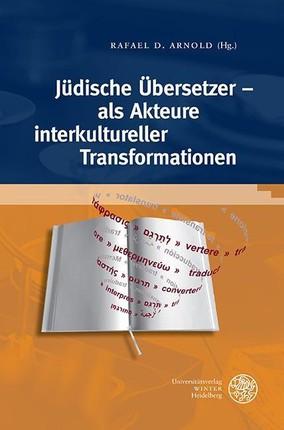Jüdische Übersetzer - als Akteure interkultureller Transformationen