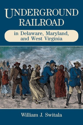 Underground Railroad in Delaware, Maryland, and West Virginia