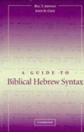 Guide to Biblical Hebrew Syntax