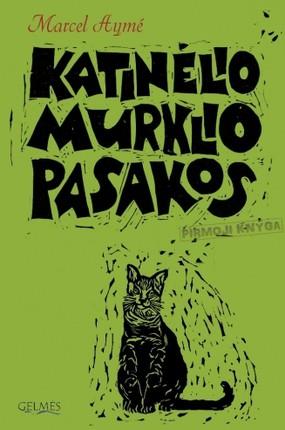 KATINĖLIO MURKLIO PASAKOS. Pirmoji knyga: paslapties, žodžių žaismo, spalvų, garsų ir netikėtų nuotykių kupinas pasakojimas