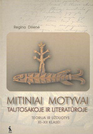 Mitiniai motyvai tautosakoje ir literat. Teorija ir užduotys. XI-XII kl.