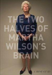 The Two Halves of Martha Wilson's Brain