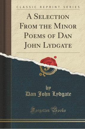 A Selection From the Minor Poems of Dan John Lydgate (Classic Reprint)
