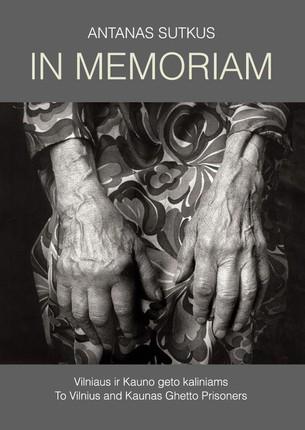 In Memoriam: To Vilnius and Kaunas Ghetto Survivors