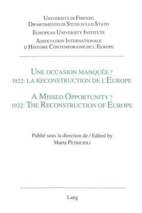 Une occasion manquée? 1922: La reconstruction de l'Europe. A Missed Opportunity? 1922: The Reconstruction of Europe