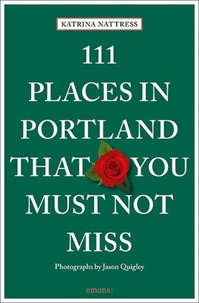 111 Places in Portland That You Must Not Miss
