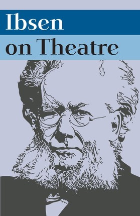 Ibsen on Theatre