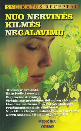 Nuo nervinės kilmės negalavimų. Sveikatos receptai