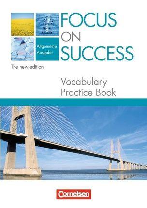 Focus on Success. Allgemeine Ausgabe. Vocabulary Practice Book