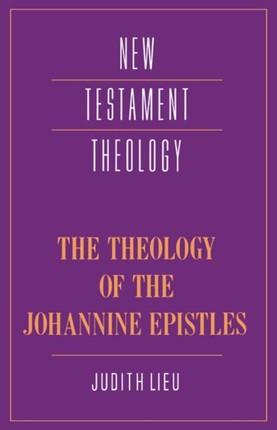 Theology of the Johannine Epistles