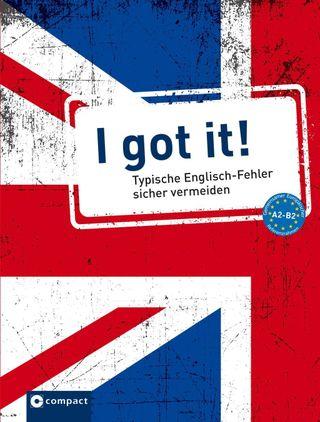 I got it! - Typische Englisch-Fehler sicher vermeiden A2/B2