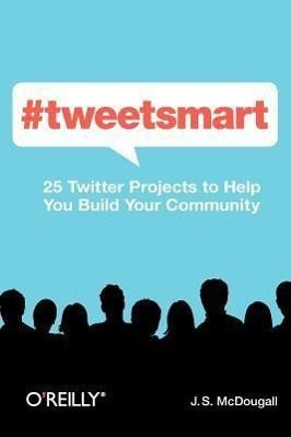 #tweetsmart: 25 Twitter Projects to Help You Build Your Community