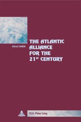 The Atlantic Alliance for the 21 st  Century