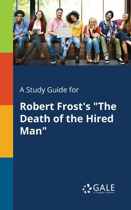 """A Study Guide for Robert Frost's """"The Death of the Hired Man"""""""