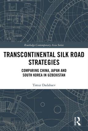 Transcontinental Silk Road Strategies