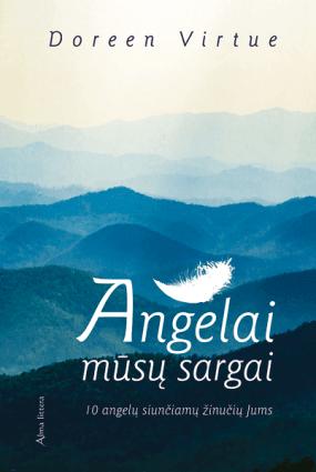 Angelai mūsų sargai: 10 angelų siunčiamų žinučių
