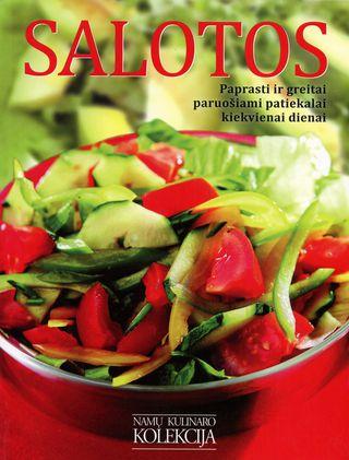 Salotos: paprasti ir greitai paruošiami patiekalai kiekvienai dienai
