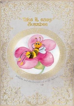 Take it easy Buzzbee.