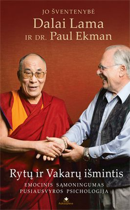 Rytų ir Vakarų išmintis. Emocinis sąmoningumas pusiausvyros psichologija