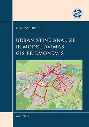 Urbanistinė analizė ir modeliavimas GIS priemonėmis