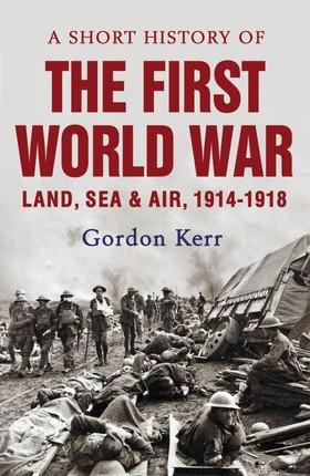 A Short History of the First World War