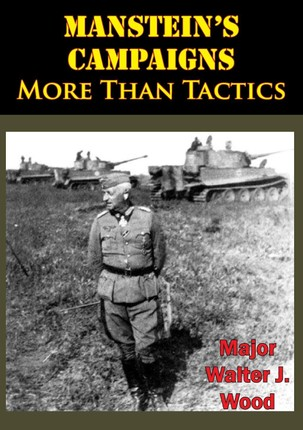 Manstein's Campaigns - More Than Tactics