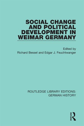 Social Change and Political Development in Weimar Germany
