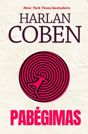 PABĖGIMAS: naujame meistriškai įtampą kuriančio H. Cobeno trileryje tobulas šeimyninis gyvenimas dūžta į šipulius